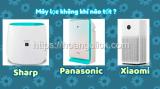 Máy lọc không khí nào tốt nhất giữa Sharp, Panasonic và Xiaomi?